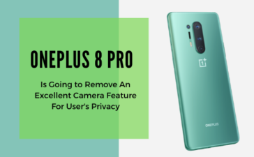OnePlus 8 Pro Is Removing An Excellent Camera Feature For User's Privacy