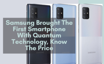 Samsung Brought The First Smartphone With Quantum Technology, Know The Price