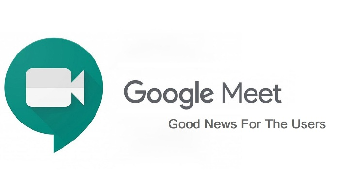 Good news for Google Meet users