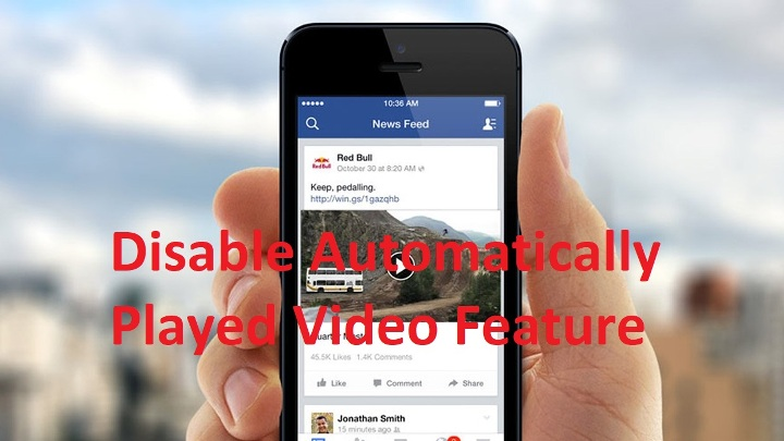 How To Disable Automatically Played Video Feature On Facebook
