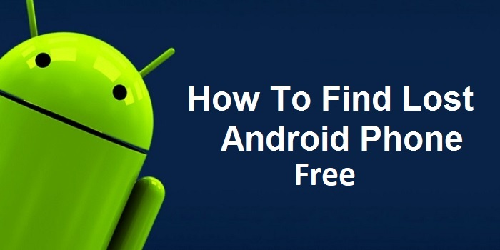 Find Lost Android Phone Free