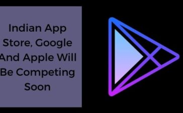 Indian App Store, Google And Apple Will Be Competing Soon